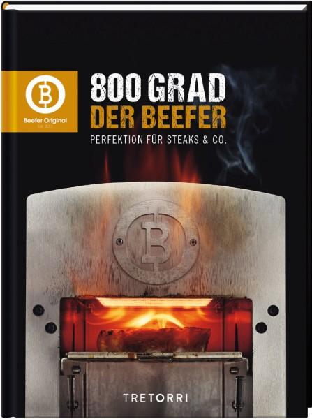 BEEFER® Kochbuch - 800°C Der Beefer